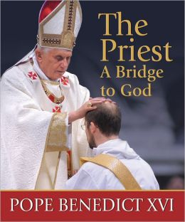 The Priest, a Bridge to God: Inspiration and Encouragement for Priests and Seminarians