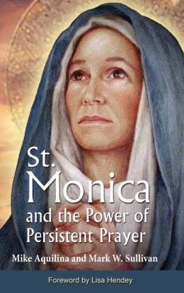 St Monica And The Power Of Persistent Prayer By Mike