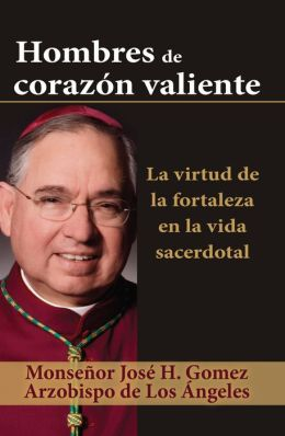 Hombres de corazón valiente: La virtud de la fortaleza en la vida sacerdotal