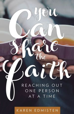 You Can Share the Faith: Reaching Out One Person at a Time