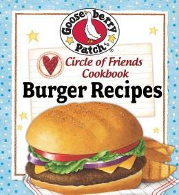 Circle of Friends Cookbook: 25 Burger Recipes