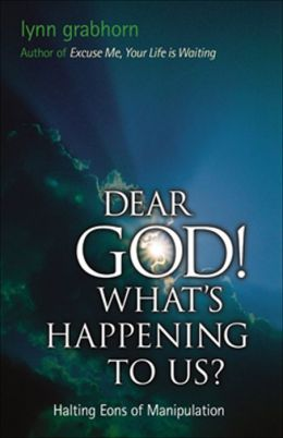Dear God, What's Happening to Us?: Halting Eons of Manipulation