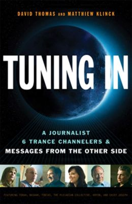 Tuning In: A Journalist, 6 Trance Channelers and Messages from the Other Side
