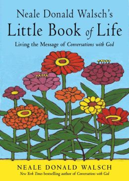 Neale Donald Walsh's Little Book of Life: A User's Manual