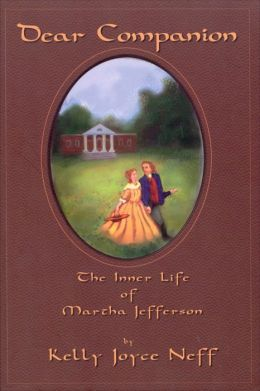 Dear Companion: The Inner Life of Martha Jefferson