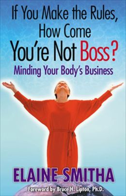 If You Make the Rules, How Come You're Not Boss?: Minding Your Body's Business
