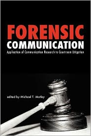 Forensic Communication : Application of Communication Research to Courtroom Litigation
