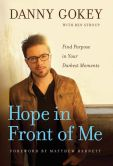 Book Cover Image. Title: Hope in Front of Me:  Find Purpose in Your Darkest Moments, Author: Danny Gokey