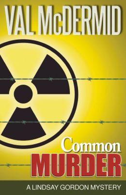 Common Murder: A Lindsay Gordon Mystery