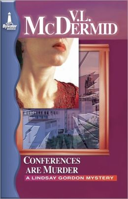 Conferences are Murder: A Lindsay Gordon Mystery