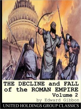 The Decline and Fall of the Roman Empire Volume 2