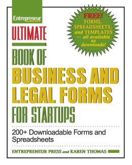 Ultimate Book of Business and Legal Forms for Startups: 200+ Downloadable Forms and Spreadsheets
