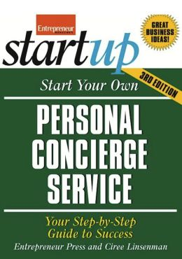 Start Your Own Personal Concierge Service: Your Step-By-Step Guide to Success