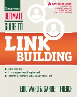 Ultimate Guide to Link Building: How to Build Backlinks, Authority and Credibility for Your Website, and Increase Click Traffic and Search Ranking