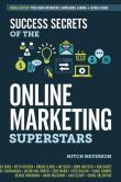 Book Cover Image. Title: Success Secrets of the Online Marketing Superstars, Author: Mitch Meyerson