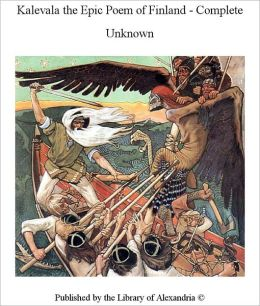 The Kalevala (Epic Poem of Finland)