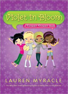 Violet in Bloom: A Flower Power Book