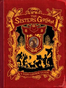 The Sisters Grimm: A Very Grimm Guide (PagePerfect NOOK Book)