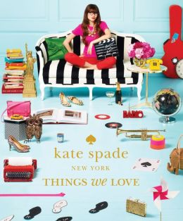 kate spade: things we love: twenty years of inspiration, intriguing bits and other curiosities (PagePerfect NOOK Book)