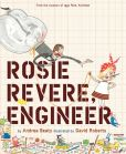 Book Cover Image. Title: Rosie Revere, Engineer, Author: Andrea Beaty