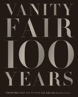 Vanity Fair 100 Years: From the Jazz Age to Our Age (PagePerfect NOOK Book)