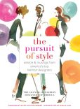 Book Cover Image. Title: The Pursuit of Style:  Advice and Musings from America's Top Fashion Designers, Author: TheCouncilofFashion DesignersofAmerica