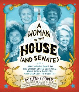 A Woman in the House (and Senate): How Women Came to the United States Congress, Broke Down Barriers, and Changed the Country (PagePerfect NOOK Book)