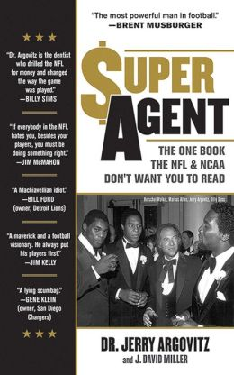 Super Agent: The One Book the NFL and NCAA Don't Want You to Read