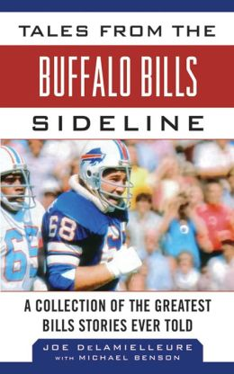Tales from the Buffalo Bills Sideline: A Collection of the Greatest Bills Stories Ever Told