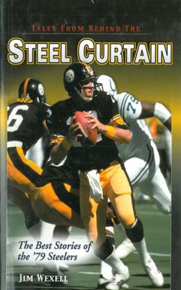 Tales From Behind The Steel Curtain: The Best Stories of the '79 Steelers