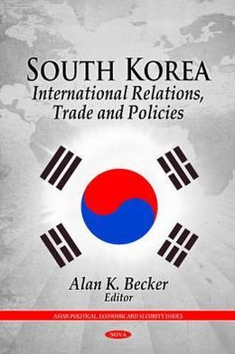 South Korea: International Relations, Trade and Policies