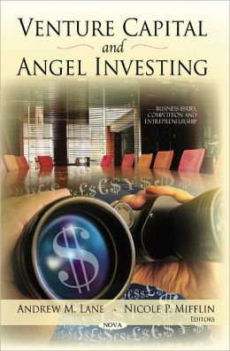 Venture Capital and Angel Investing