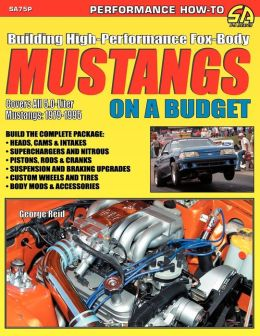 Building High-Performance Fox-Body Mustangs on a Budget