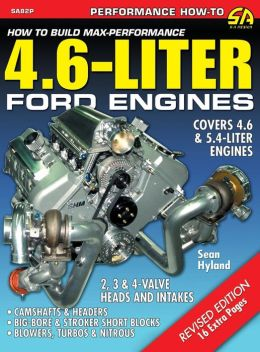 How to Build Max-Performance 4.6-Liter Ford Engines
