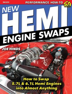 New Hemi Engine Swaps: How to Swap 5.7L & 6.1L Hemi Engines into Almost Anything