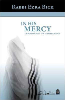 In His Mercy: Understanding the Thirteen Midot