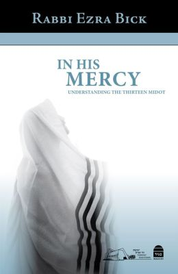 In His Mercy: Understanding the Thirteen Middot