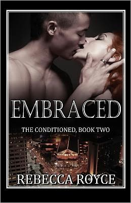 Embraced: The Conditioned Series