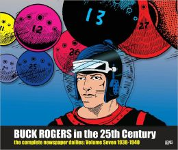 Buck Rogers in the 25th Century: The Complete Newspaper Dailies, Volume 7