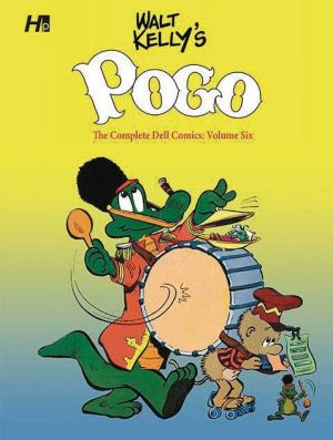 Walt Kelly's Pogo the Complete Dell Comics, Volume Six