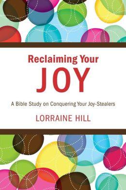 Reclaiming Your Joy Lorraine Hill