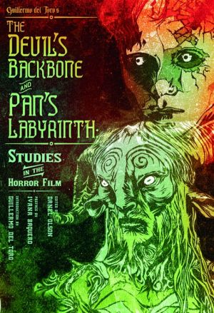 Pan's Labyrinth and The Devil's Backbone: Studies in the Horror Film