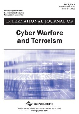 International Journal of Cyber Warfare and Terrorism, Vol 1 ISS 3