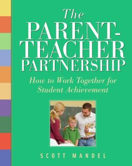 The Parent-Teacher Partnership: How to Work Together for Student Achievement
