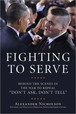 Fighting to Serve: Behind the Scenes in the War to Repeal