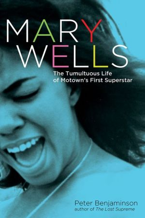 Mary Wells: The Tumultuous Life of Motown's First Superstar