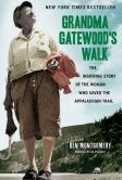 Book Cover Image. Title: Grandma Gatewood's Walk:  The Inspiring Story of the Woman Who Saved the Appalachian Trail, Author: Ben Montgomery