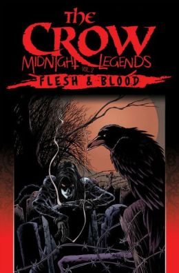 The Crow Midnight Legends Volume 2: Flesh and Blood
