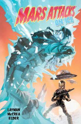 Mars Attacks, Volume 2: On Ice