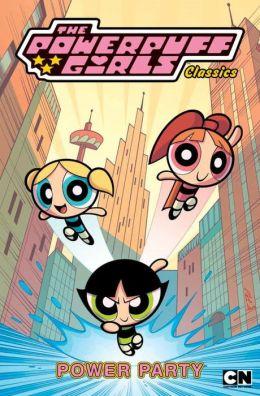 Powerpuff Girls Classics, Volume 1: Power Party